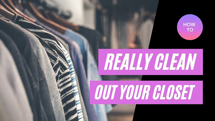 How To Really Clean Out Your Closet