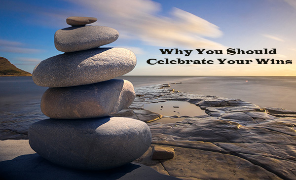 Why You Should Celebrate Your Wins