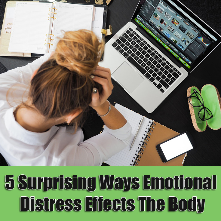 5 Surprising Ways Emotional Distress Effects The Body