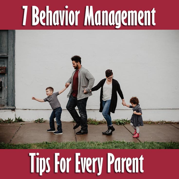 7 Behavior Management Tips For Every Parent