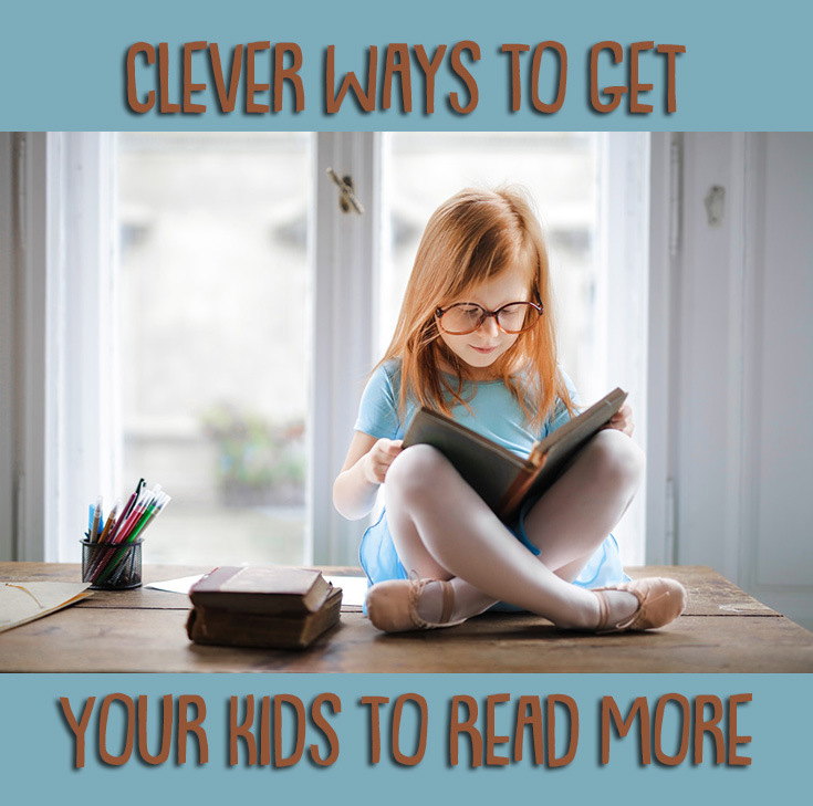 Clever Ways To Get Your Kids To Read More