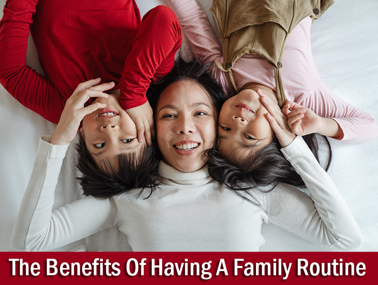 The Benefits Of Having A Family Routine