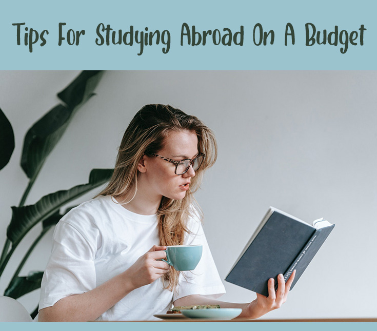 Tips For Studying Abroad On A Budget