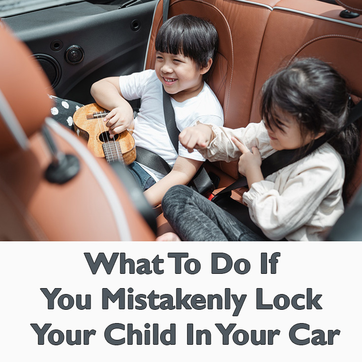 What To Do If You Mistakenly Lock Your Child In Your Car