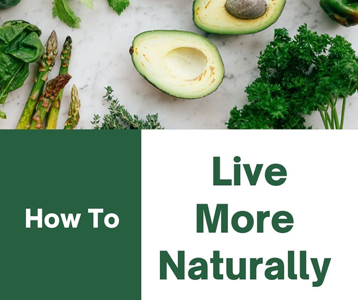 How To Live More Naturally