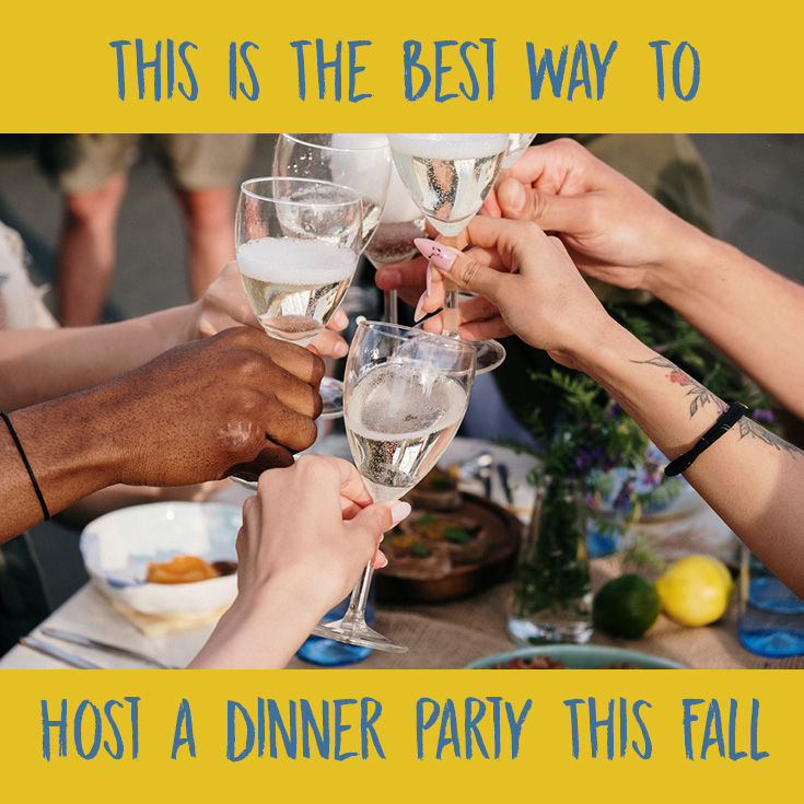 This Is The Best Way To Host a Dinner Party This Fall